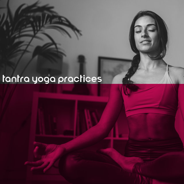 Tantra Yoga Practices  – Tantra Music for Yoga, Intimate Moments, Time for Two