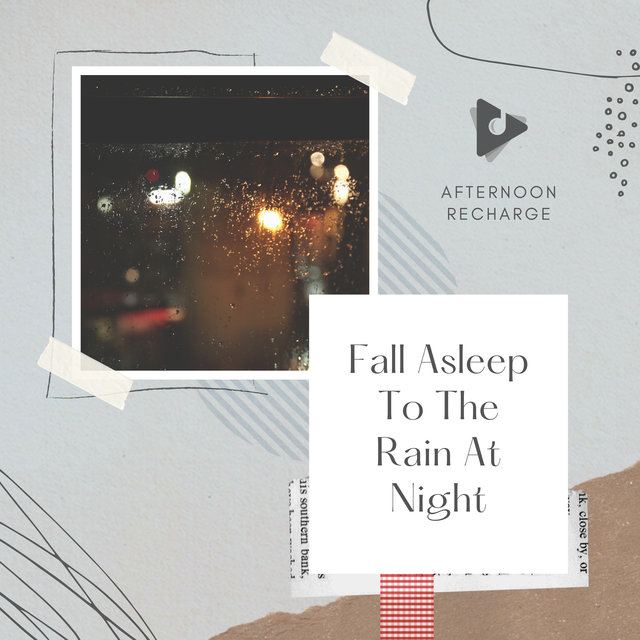 Fall Asleep To The Rain At Night