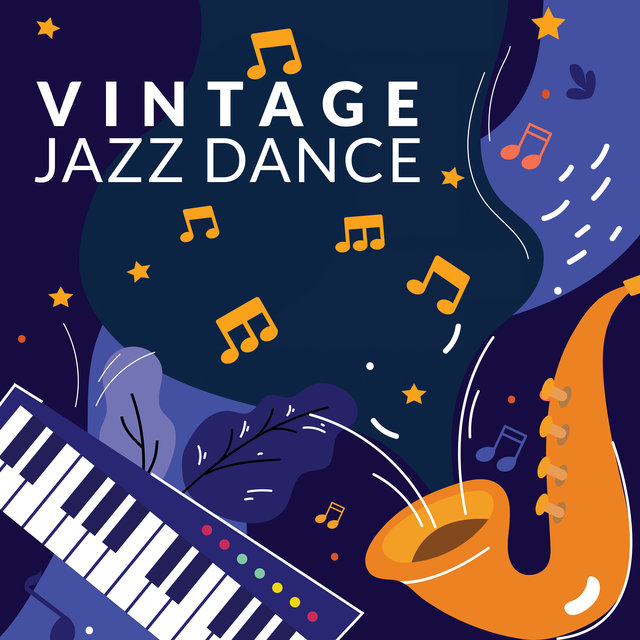 Vintage Jazz Dance: Swing Jazz Night Party Melodies, Instrumental Jazz Music Compilation, Relax & Rest, Have Fun, Jazz Lounge Music