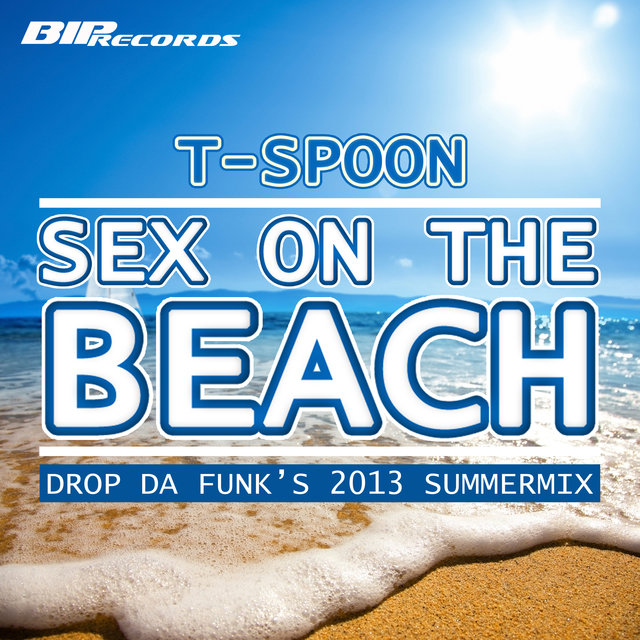 Sex on the Beach (Drop Da Funk's 2013 Summermix)(Radio Edit)