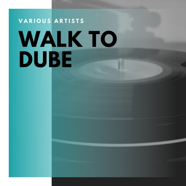 Walk to Dube