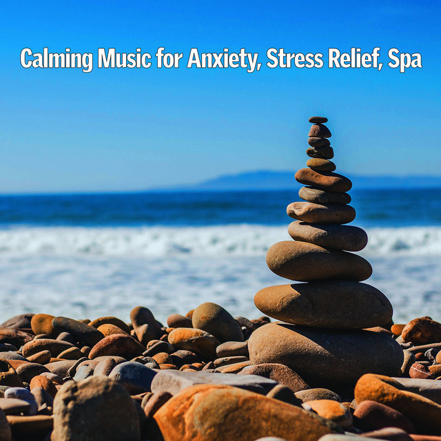 Calming Music for Anxiety, Stress Relief, Spa