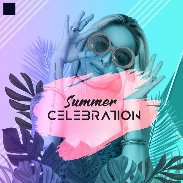Summer Celebration: Music for Partying, Dancing, Having Fun, Celebrating Festival