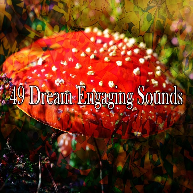 49 Dream Engaging Sounds