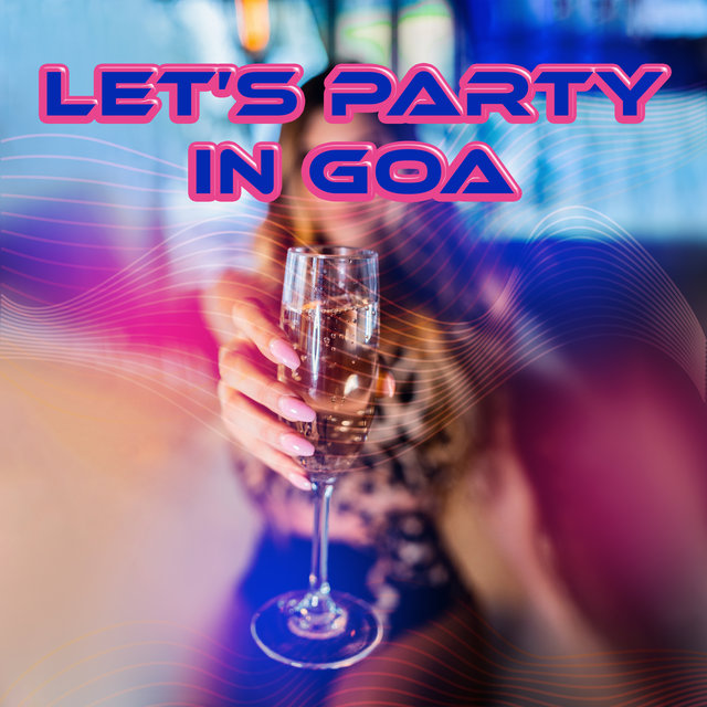 Let's Party in Goa