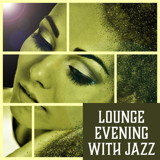 Lounge Evening with Jazz – Rest Time, Calm Down, Nice Mood, Chamber Instrumental Music