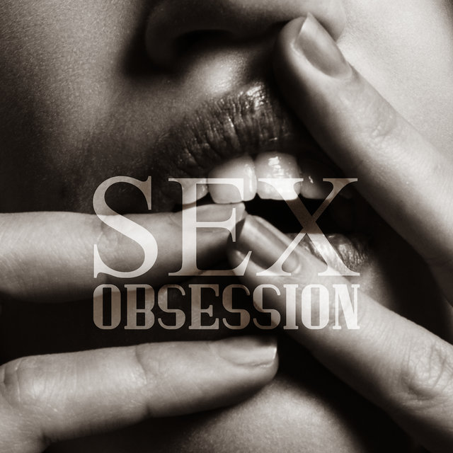 Sex Obsession: Holiday Music for Making Love, Having Sex, Bed Games, Striptease and Erotic Intercourse