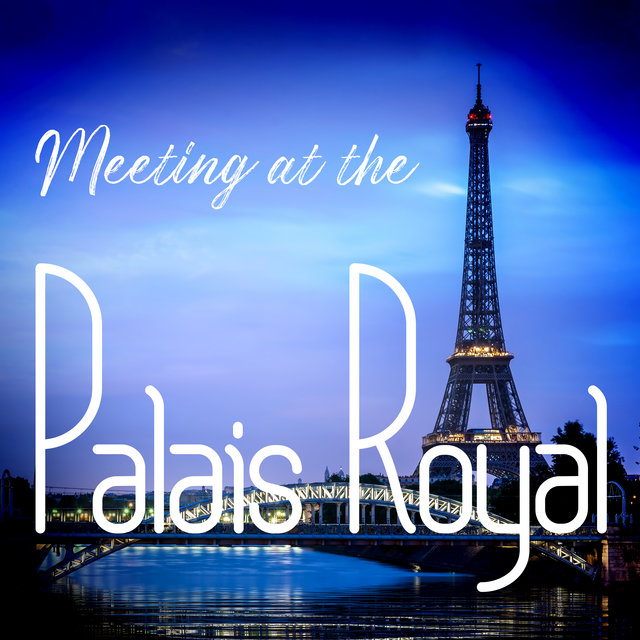 Meeting at the Palais Royal - Collection of Romantic Jazz Melodies for Lovers