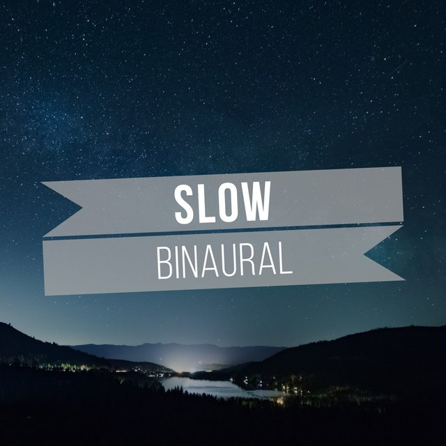 # 1 Album: Slow Binaural