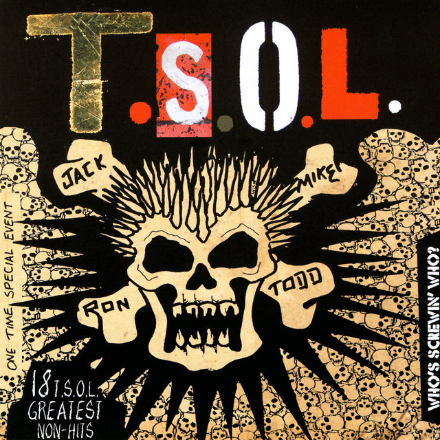 Who's Screwin' Who? 18 T.S.O.L. Greatest Non-Hits