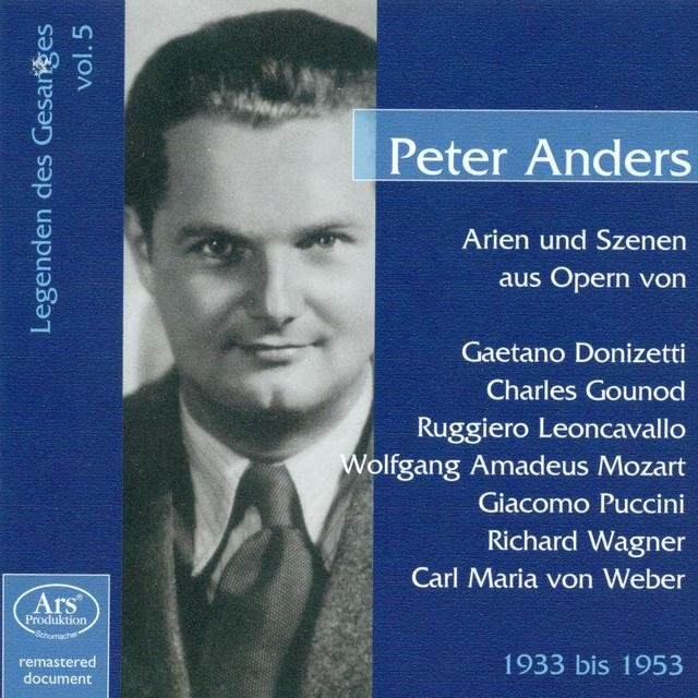 Legenden Des Gesanges, Vol. 5: Peter Anders (1933-1953)