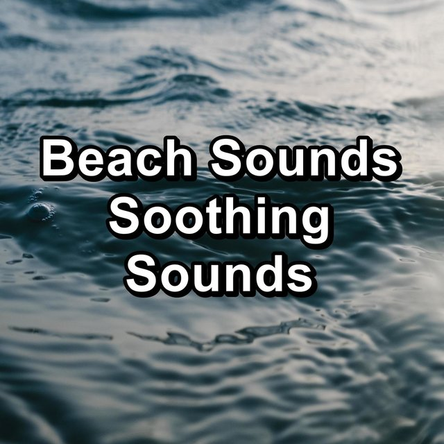Beach Sounds Soothing Sounds