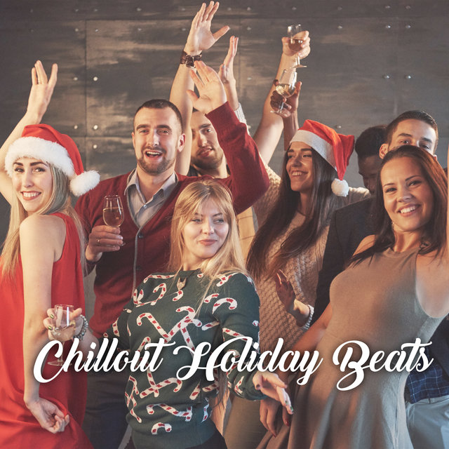 Chillout Holiday Beats: Selected Dance Melodies for the Wild Christmas Party