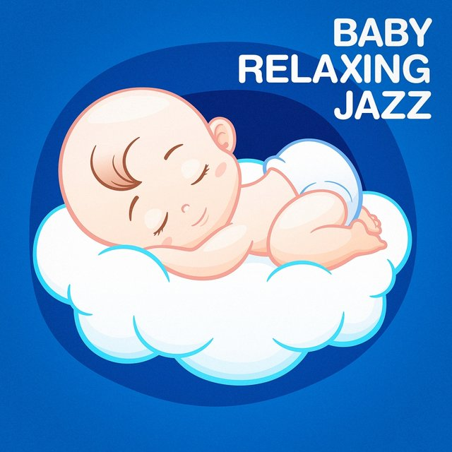 Baby Relaxing Jazz