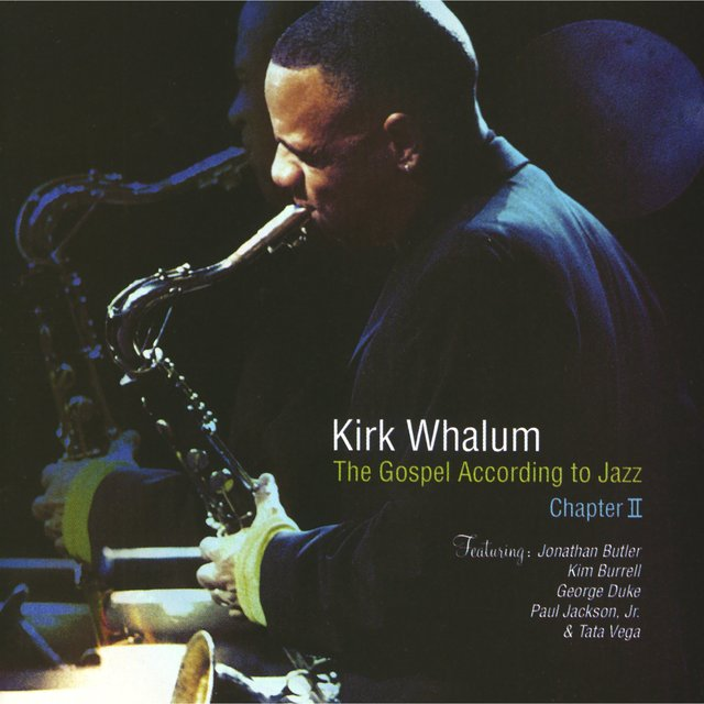 Kirk Whalum A Gospel According Jazz Christmas Concert 2021 At Tsu The Gospel According To Jazz Chapter 2 Live By Kirk Whalum On Tidal