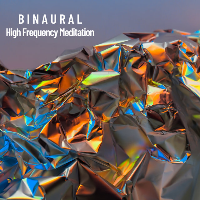 Binaural: High Frequency Meditation