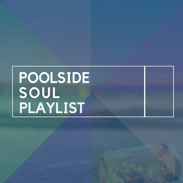 2020 Poolside Soul Playlist