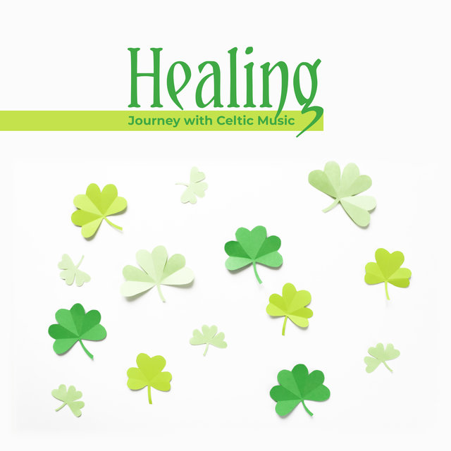 Healing Journey with Celtic Music: Deep Relaxation, Soothing Harp & Flute Melodies, Feel Better with Amazing New Age Music, Harmony of Body, Mind & Soul