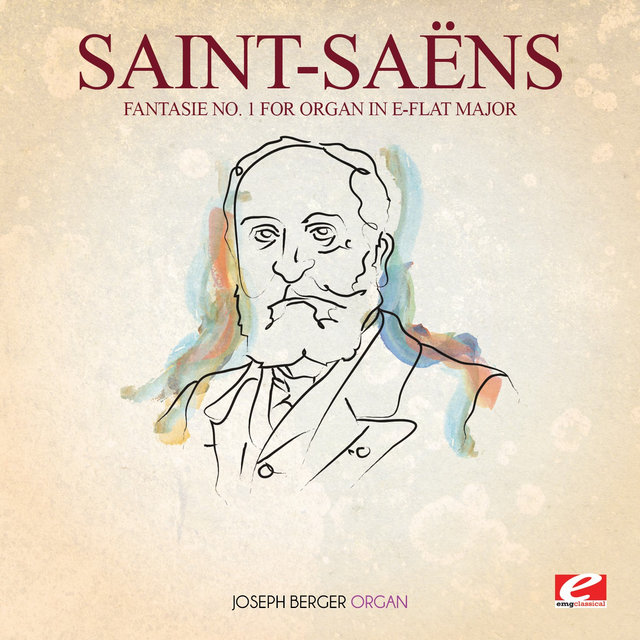 Saint-Saëns: Fantasie No. 1 for Organ in E-Flat Major (Digitally Remastered)