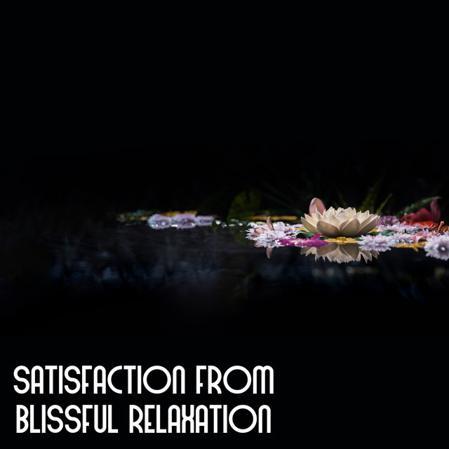Satisfaction from Blissful Relaxation