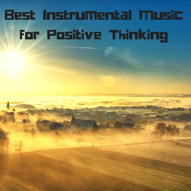 Best Instrumental Music for Positive Thinking - Natural Relaxation Songs for Peaceful Moments