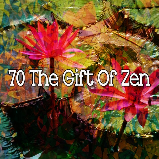 70 The Gift of Zen