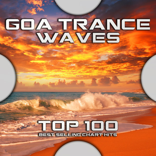 Goa Trance Waves Top 100 Best Selling Chart Hits