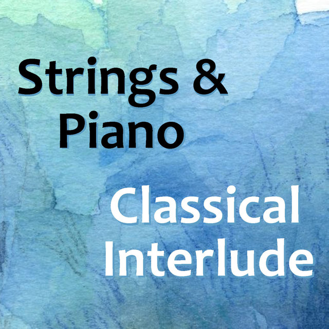 Strings & Piano Classical Interlude