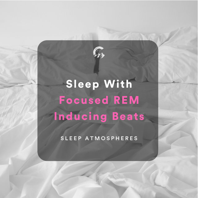 Sleep With Focused REM Inducing Beats