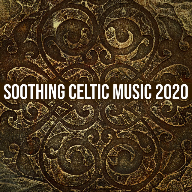 Soothing Celtic Music 2020 – Deep Sleep, Pure Relaxation, Blissful Spa Treatments