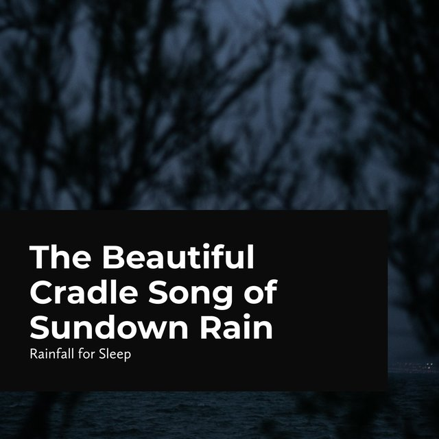 The Beautiful Cradle Song of Sundown Rain