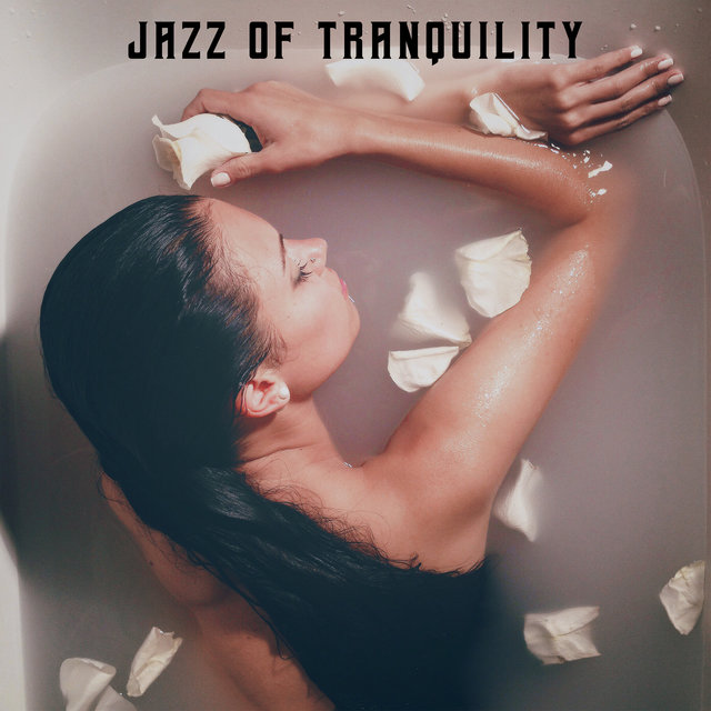 Jazz of Tranquility - Sense of Deep Calm with Mellow Instrumental Jazz
