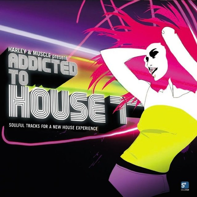 Addicted to House, Vol. 7 (Presented by Harley&Muscle)