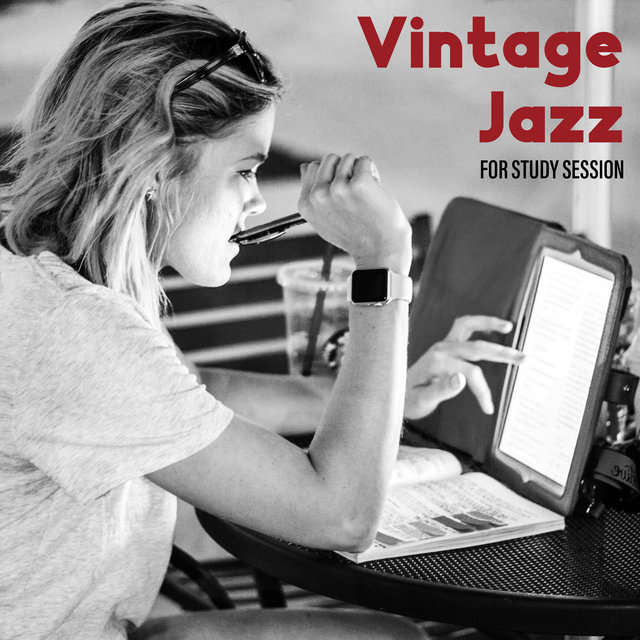 Vintage Jazz for Study Session - Instrumental Melodies for Intellectual Stimulation, High Focus, Good Results, Books and Papers, Reading Music