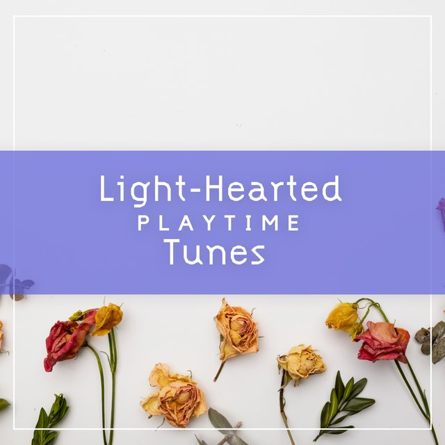 Light-Hearted Playtime Tunes