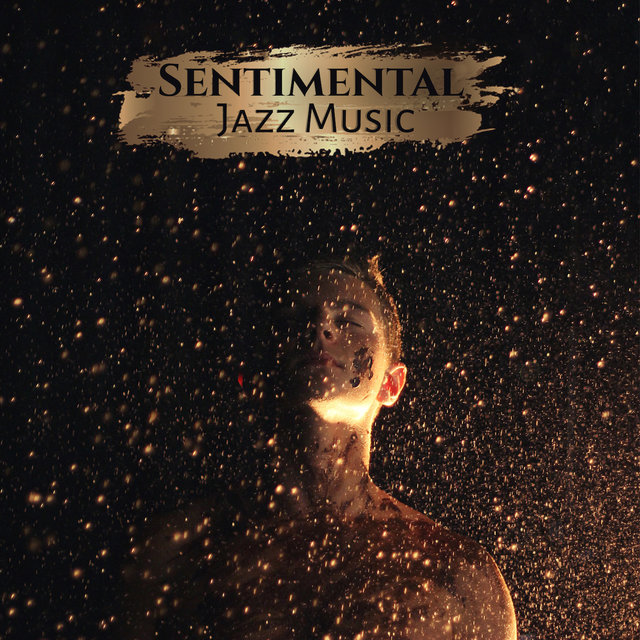 Sentimental Jazz Music: Music Compilation for Listening, Rest and Relaxation at the Close of the Day