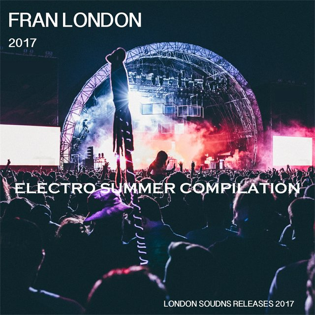 Fran London 2017 Electro Summer Compilation