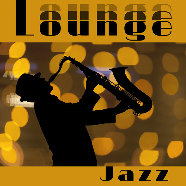 Lounge Jazz - Mellow Music for Cocktail Party, Relaxing Night Jazz, Chill Out Music at Home