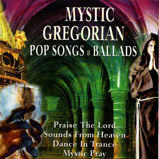 Mystic Gregorian Pop Songs and Ballads