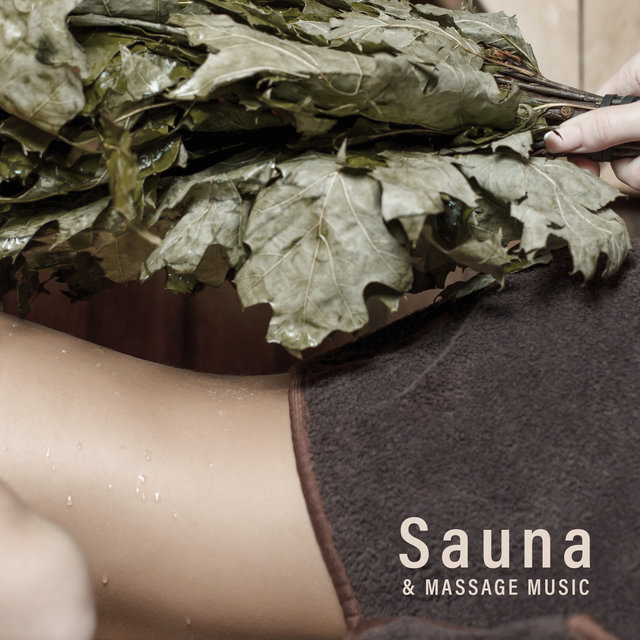 Sauna & Massage Music - Calm Music for Relaxation of Body and Mind, Beauty Place, Organic Body Oil, Positive Energy