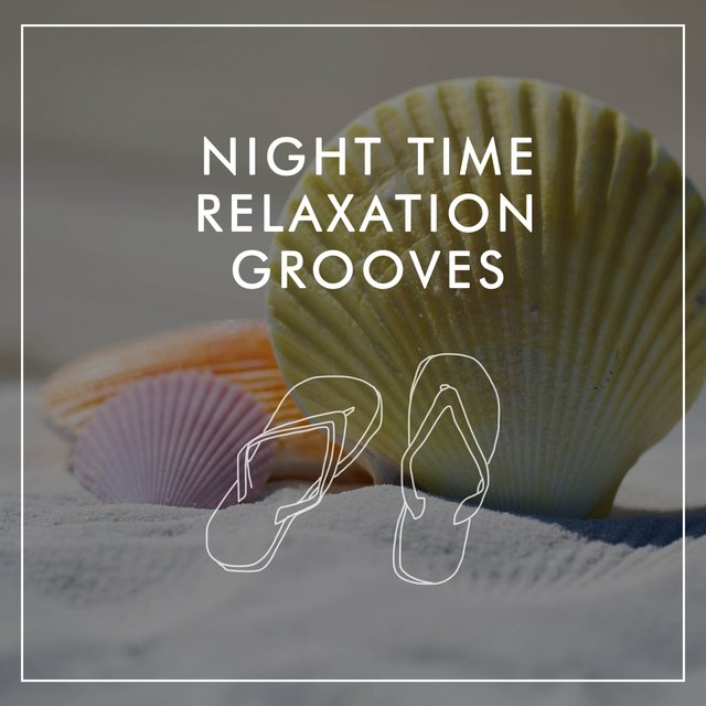 Night Time Relaxation Grooves