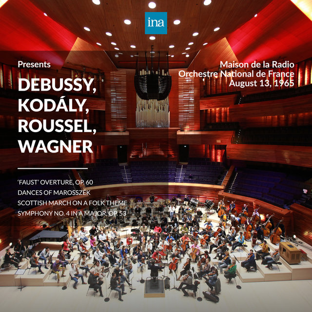 INA Presents: Debussy, Kodály, Roussel, Wagner by Orchestre National de France at the Maison de la Radio