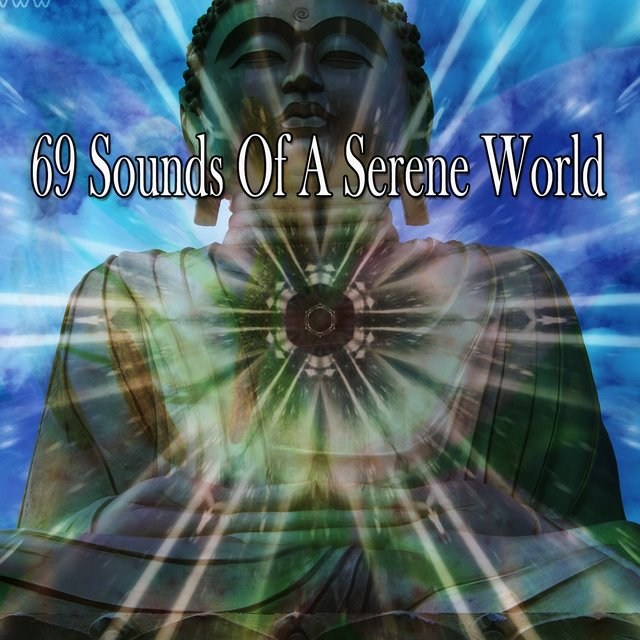 69 Sounds of a Serene World