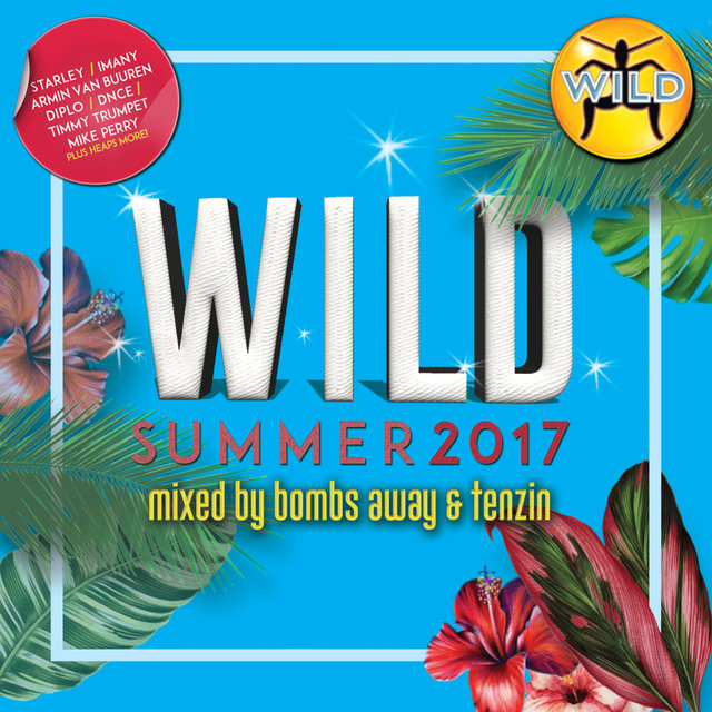 Wild Summer 2017 (Mixed By Bombs Away & Tenzin)