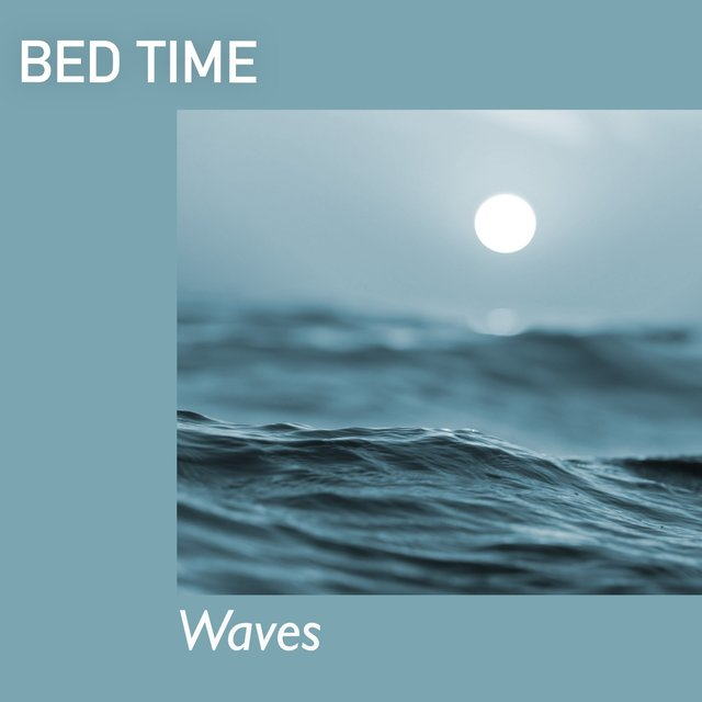 # Bed Time Waves