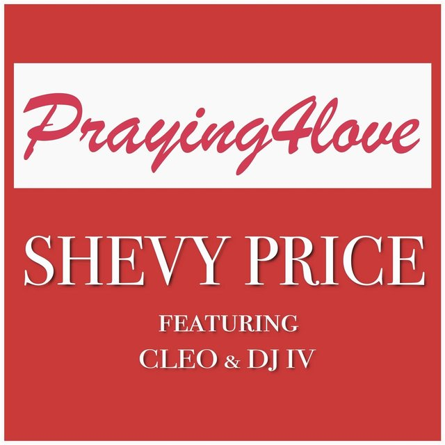 Praying4love (feat. Cleo & DJ IV)