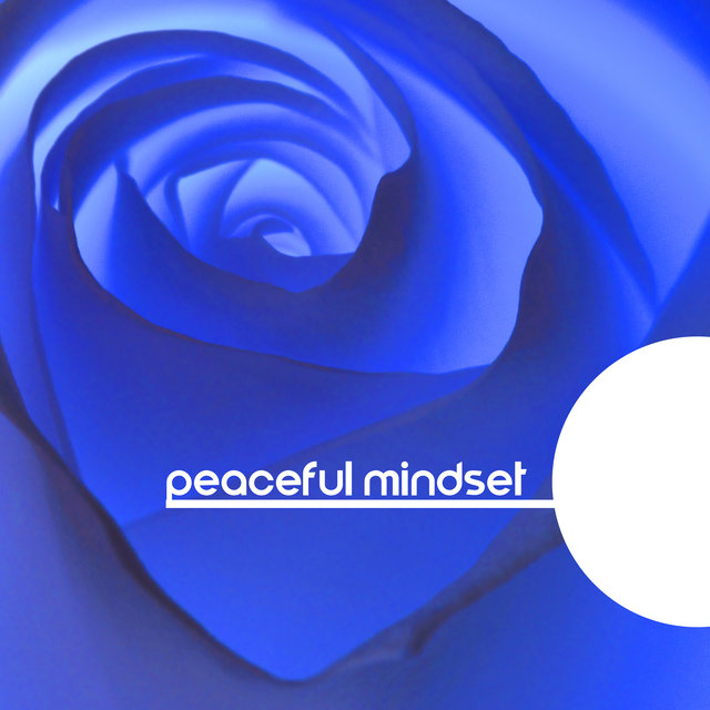 Peaceful Mindset – Soothing Spiritual Melodies for Deep Meditation Session, Self-Care, Fight with Anxiety, Time for You