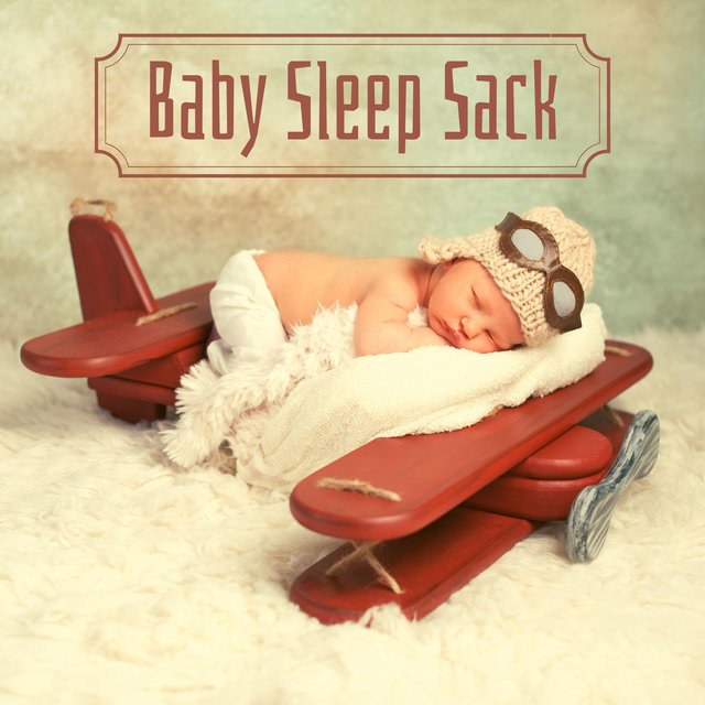 Baby Sleep Sack - Relaxing Lullabies, Beautiful Piano Music for Helping babies to Self Soothe & Sleep Through the Night