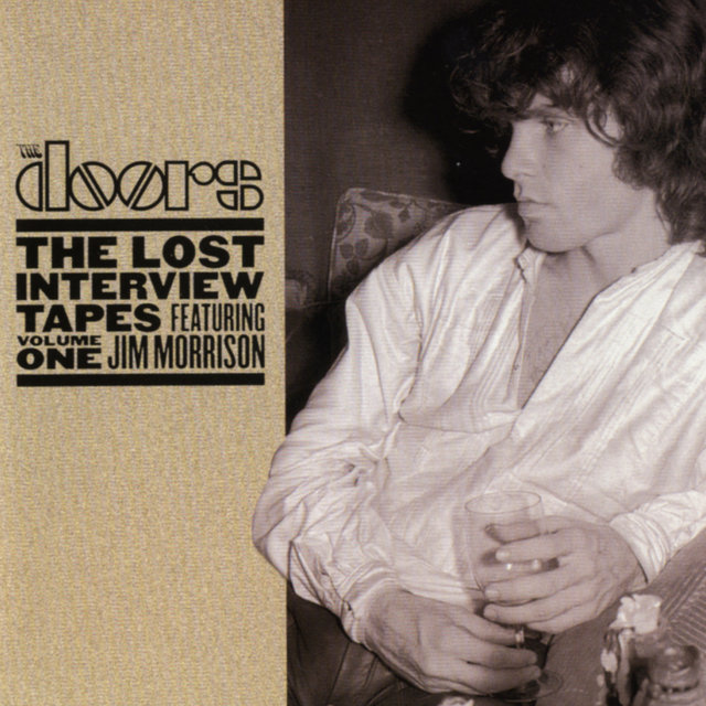 The Lost Interview Tapes Featuring Jim Morrison - Volume One