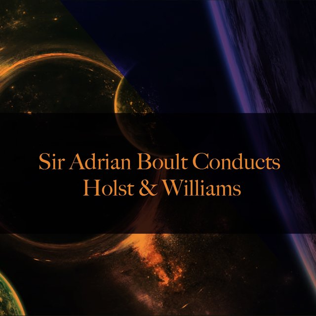 Sir Adrian Boult Conducts Holst & Williams